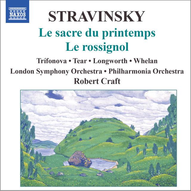 Stravinsky: Le sacre du printemps et Le rossignol