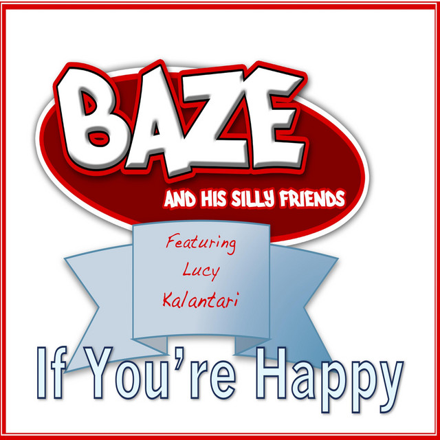 If You're Happy by Baze and HIs Silly Friends