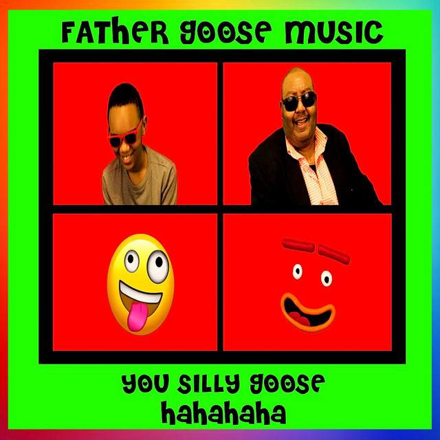 You Silly Goose (Hahahaha) by Father Goose