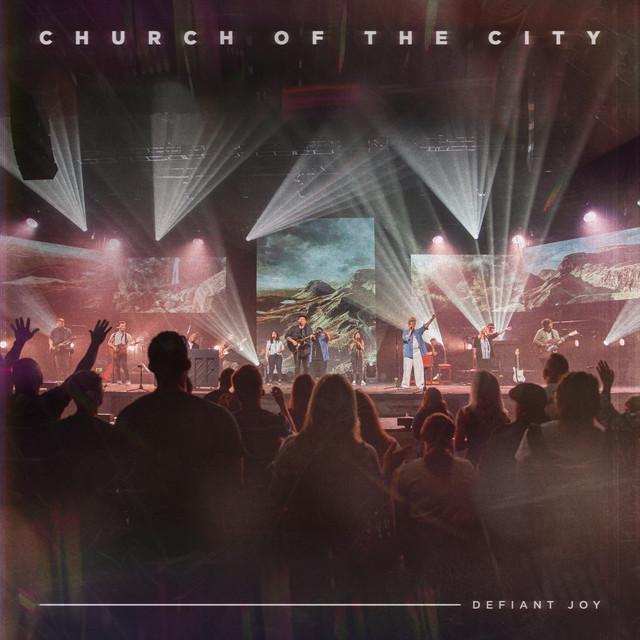 Church of the City, Ileia Sharaé - Defiant Joy (Live)