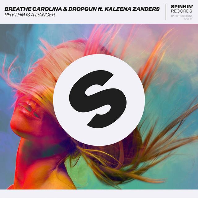 Breathe Carolina - Rhythm Is A Dancer (feat. Dropgun & Kaleena Zanders)
