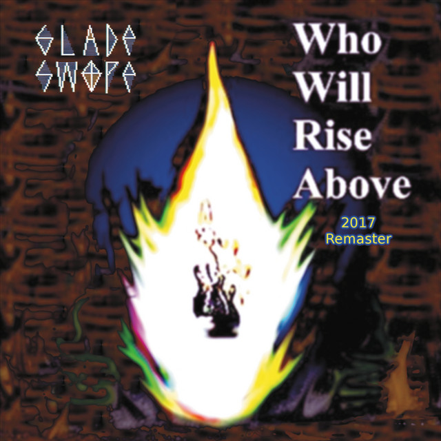 Who Will Rise Above (2017 Remaster)