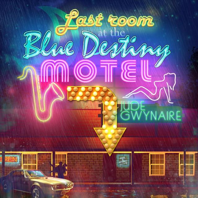 Last Room at the Blue Destiny Motel