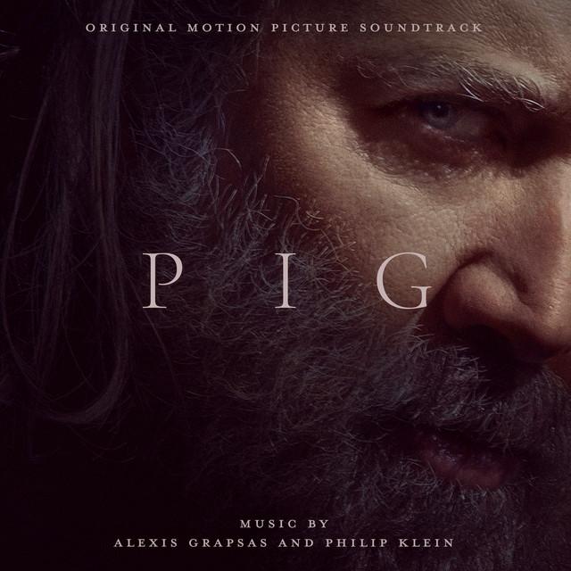 Pig (Original Motion Picture Soundtrack) - Official Soundtrack
