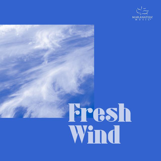 Maranatha! Music - Fresh Wind