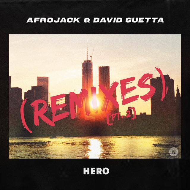 Hero (Remixes) [Pt. 2]