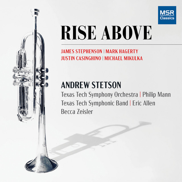 Rise Above - Music for Solo Trumpet with Band, Orchestra, Piano and Electronics