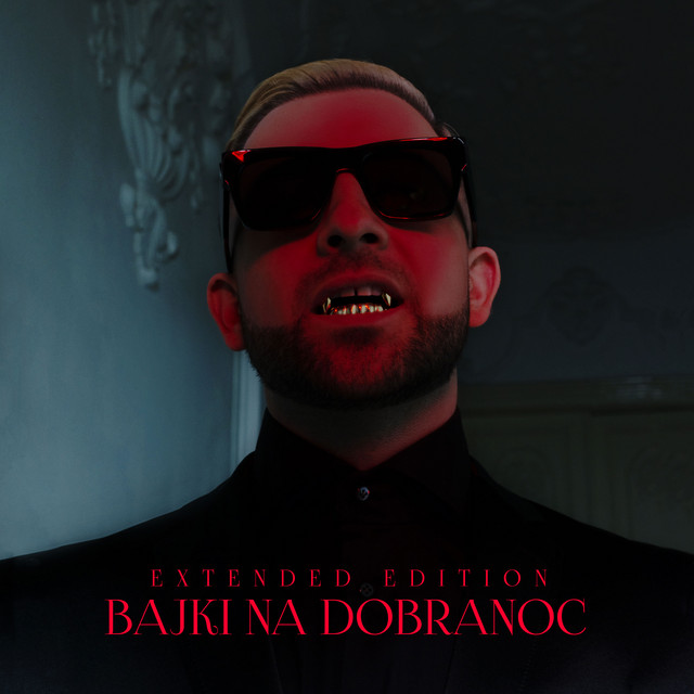 Mr. Polska & Malik Montana & Bizzey & LA$$A - Bajki Na Dobranoc (EXTENDED EDITION)