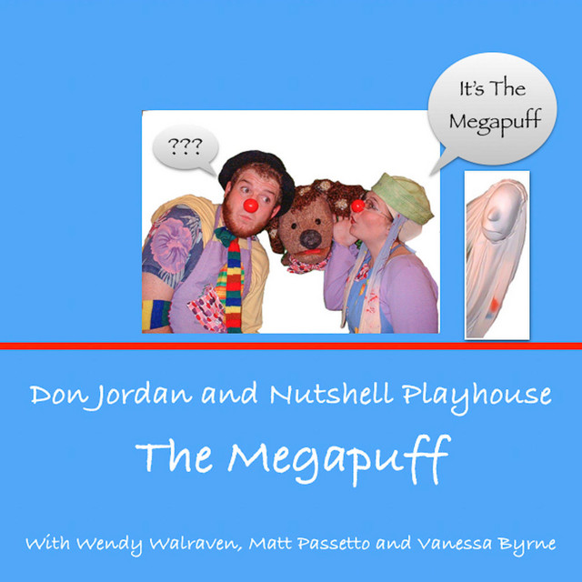 The Megapuff by Don Jordan and Nutshell Playhouse