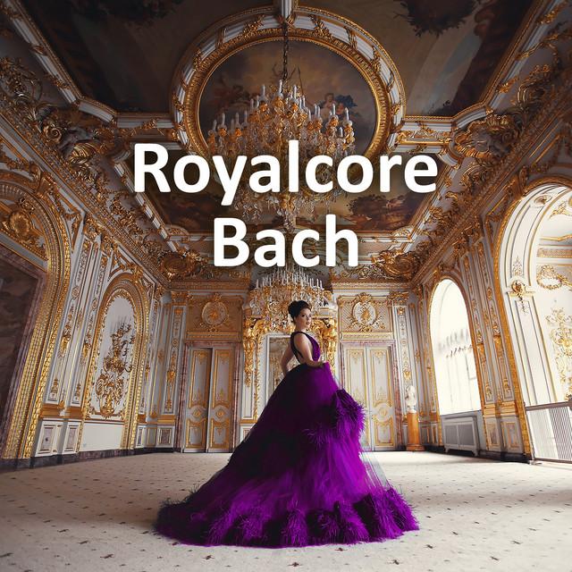 Royalcore Bach