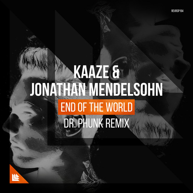 KAAZE & Jonathan Mendelsohn & Dr Phunk - End Of The World (Dr Phunk Remix)