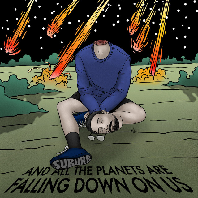 And All The Planets Are Falling Down On Us