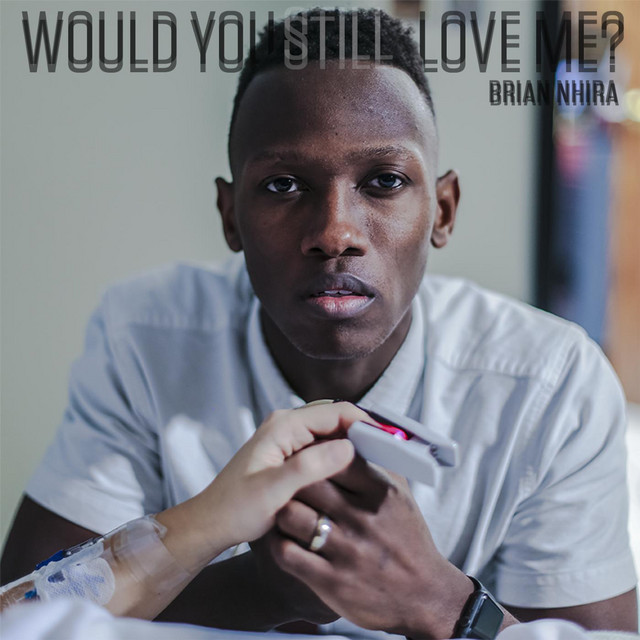 Would You Still Love Me?
