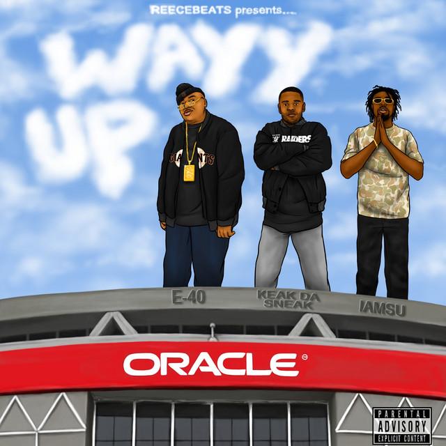 Wayy Up (feat. E-40, Keak da Sneak & Iamsu!)