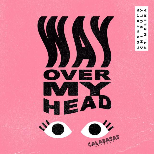 Way Over My Head (Remixes)