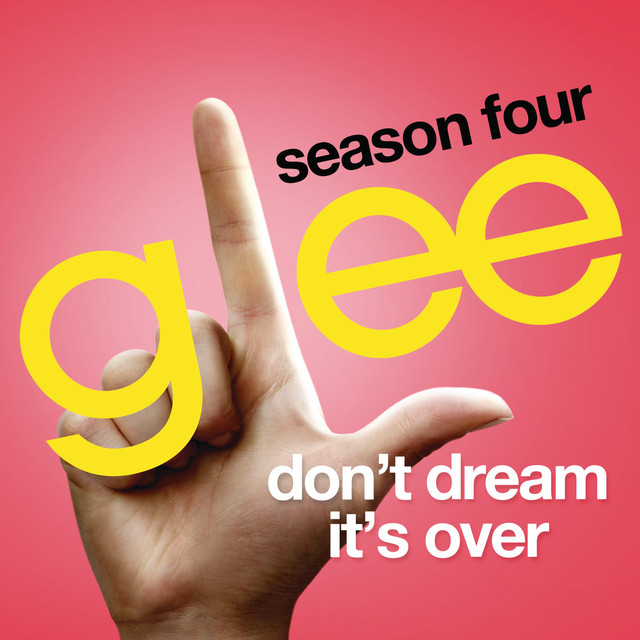 Don't Dream It's Over (Glee Cast Version)
