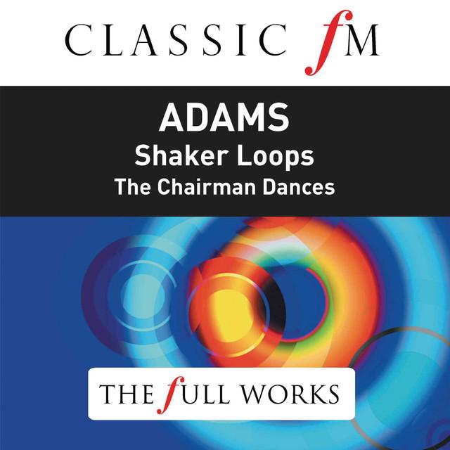 Adams: Shaker Loops (Classic FM: The Full Works)