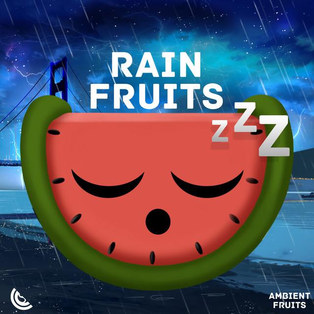 Rain Fruits Sounds: Relaxing Nature Thunder, Deep Sleep Music