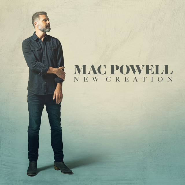 Mac Powell - New Creation