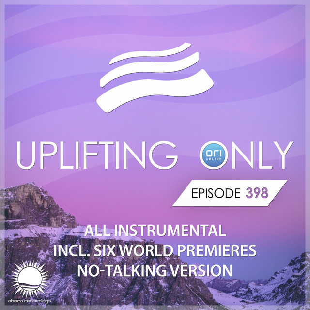 Uplifting Only 398: No-Talking Version [All Instrumental] (Sept. 2020) [FULL]