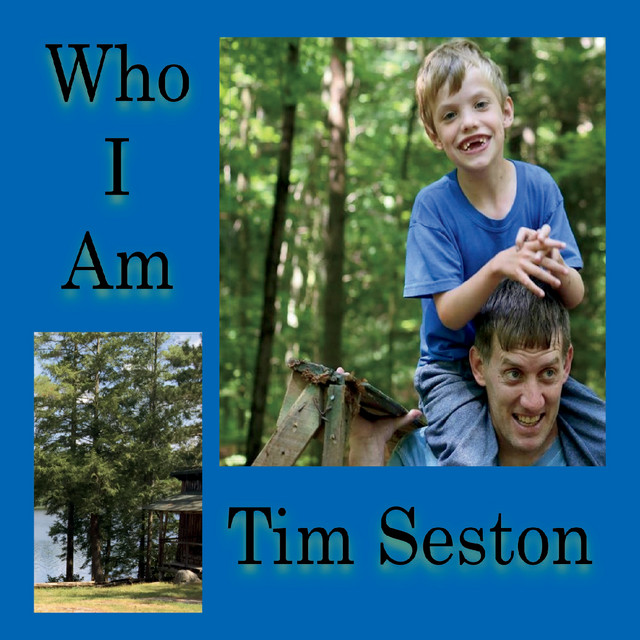 Who I Am by Tim Seston