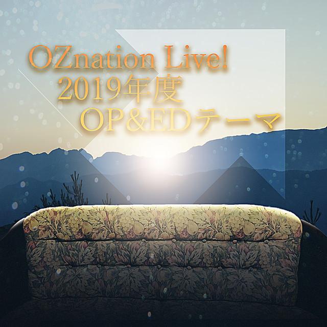 OZnation Live! 2019年度 OP&EDテーマ Image
