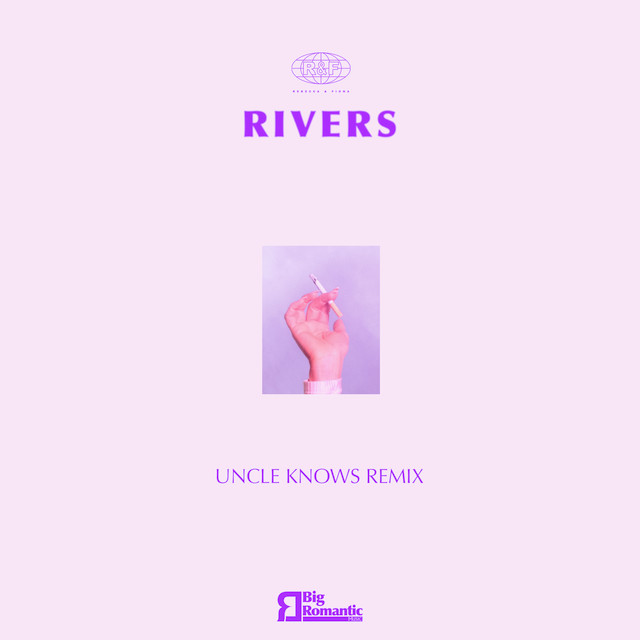 Rivers (Uncle Knows Remix)