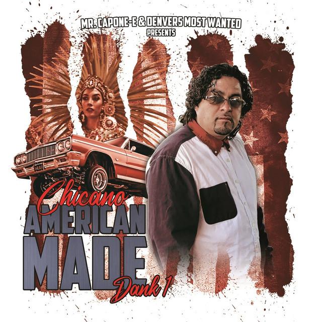 Mr.Capone-E & Dank1 Chicano American Made