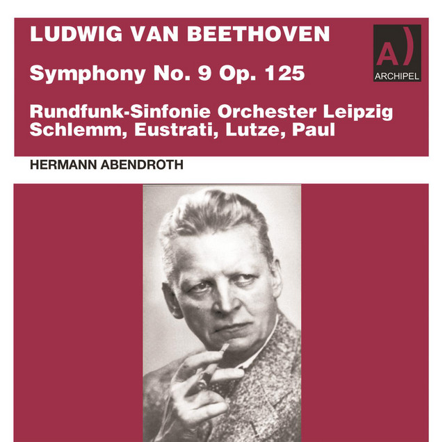 Album cover for Beethoven: Symphony No. 9 in D Minor, Op. 125 (Live) by Ludwig van Beethoven, Anny Schlemm, Diana Eustrati, Gert Lutze, Karl Paul