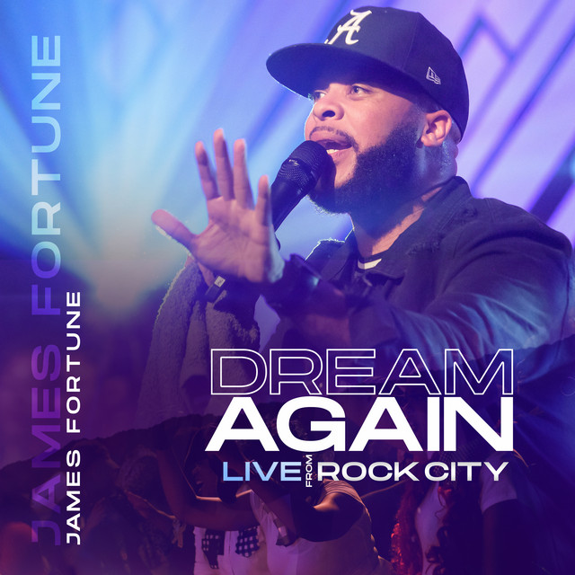 Album cover for Dream Again (Live From Rock City) by James Fortune