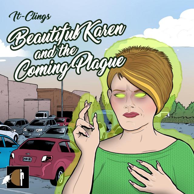 Beautiful Karen and the Coming Plague