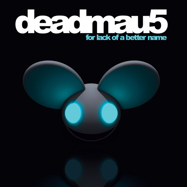 For Lack Of A Better Name - Album by deadmau5 | Spotify