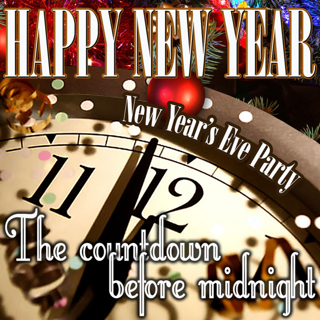 Happy New Year New Year S Eve Party The Countdown Before Midnight Compilation By Various Artists Spotify