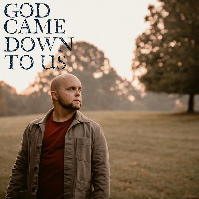 Jonathan and Emily Martin - God Came Down To Us