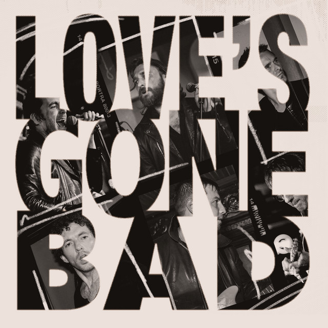 Love's Gone Bad by The Jaded Hearts Club & Miles Kane