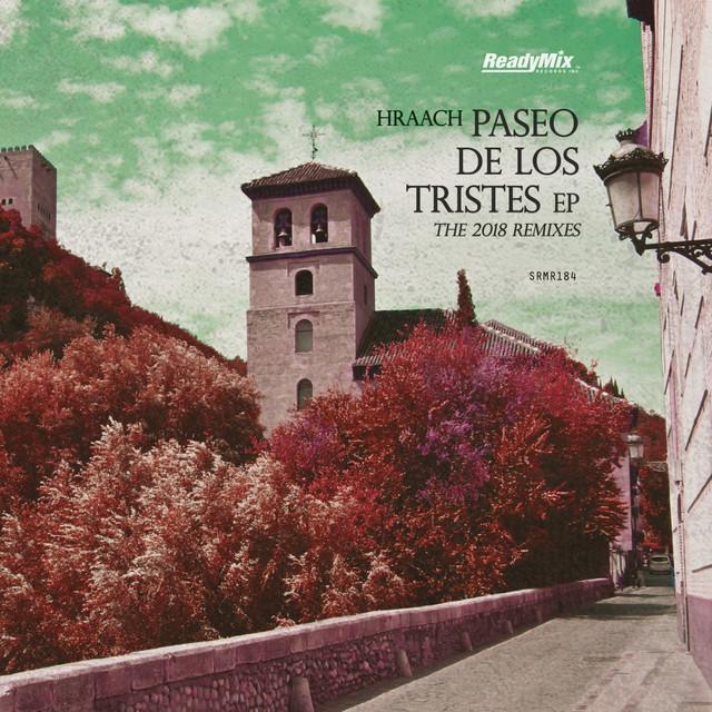 Paseo De Los Tristes EP (2018 Remixes)