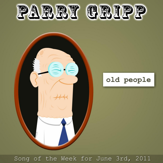 Old People by Parry Gripp