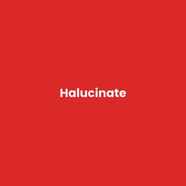 Halucinate