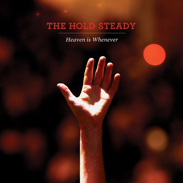 The Hold Steady  Heaven Is Whenever :Replay
