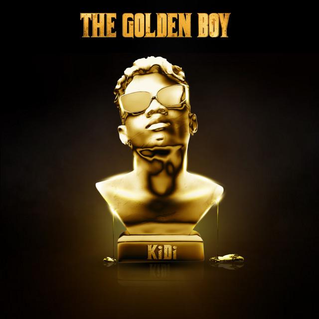The Golden Boy - Album by KiDi   Spotify