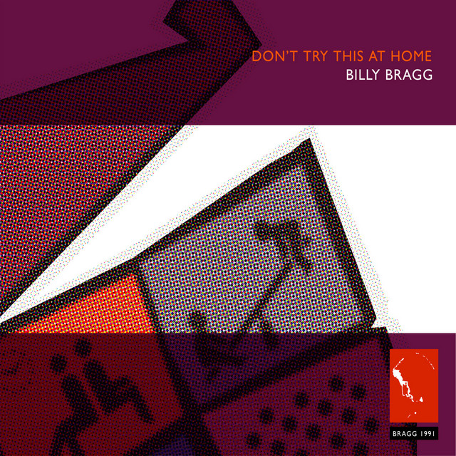Billy Bragg  Don't Try This At Home :Replay