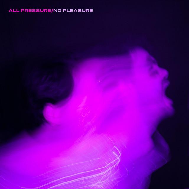 All Pressure/No Pleasure