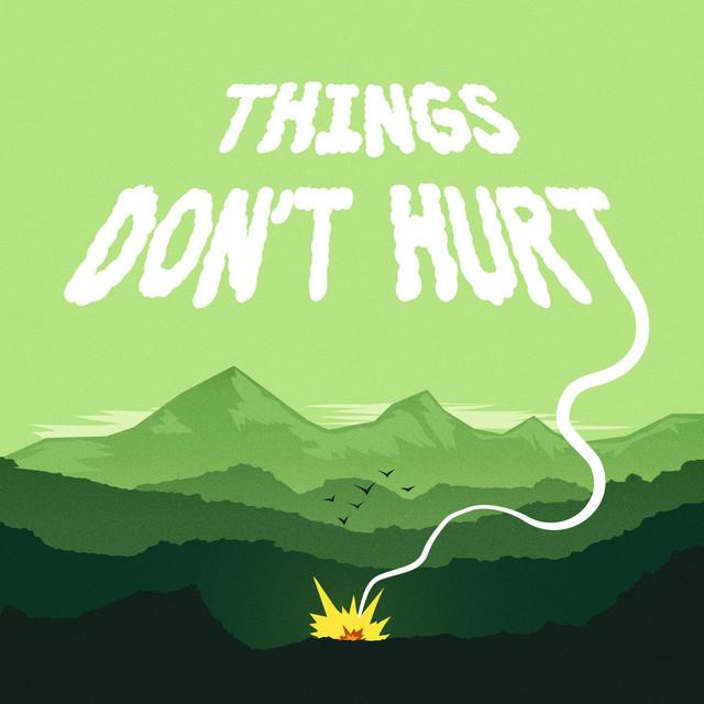 Things Don't Hurt