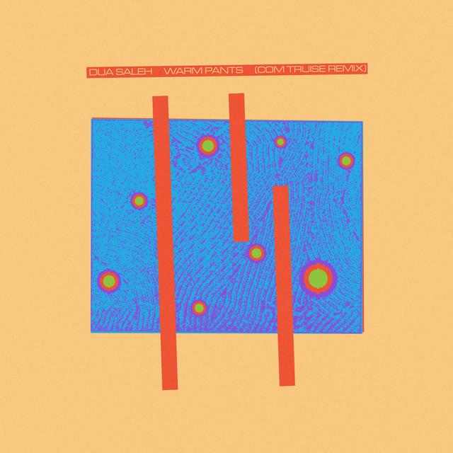 Warm Pants - Com Truise Remix
