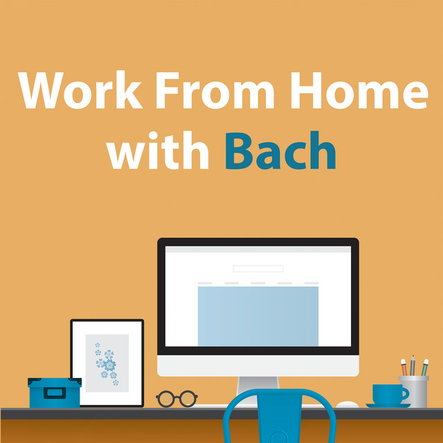 Work From Home With Bach