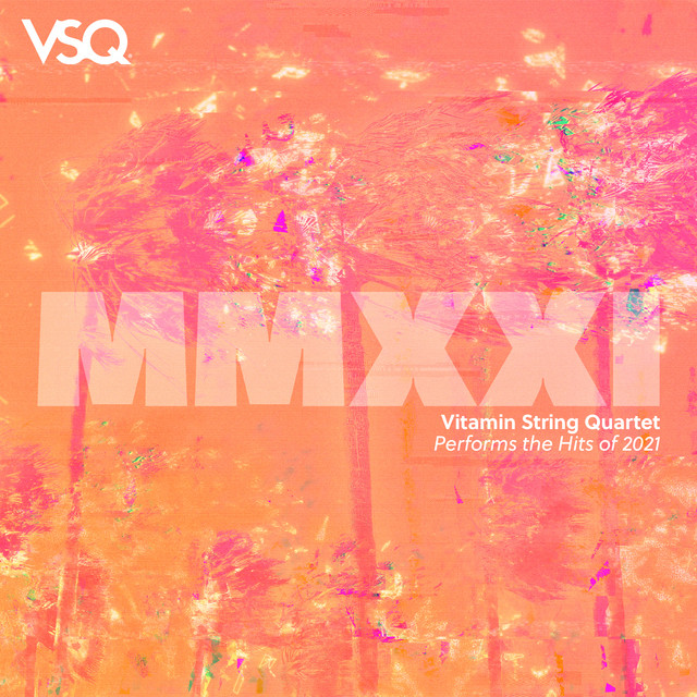 VSQ Performs the Hits of 2021, Vol. 1