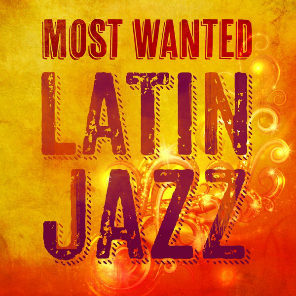 Most Wanted Latin Jazz