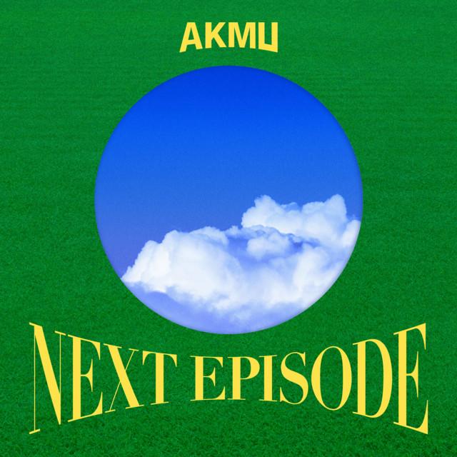 NEXT EPISODE - Single by AKMU   Spotify