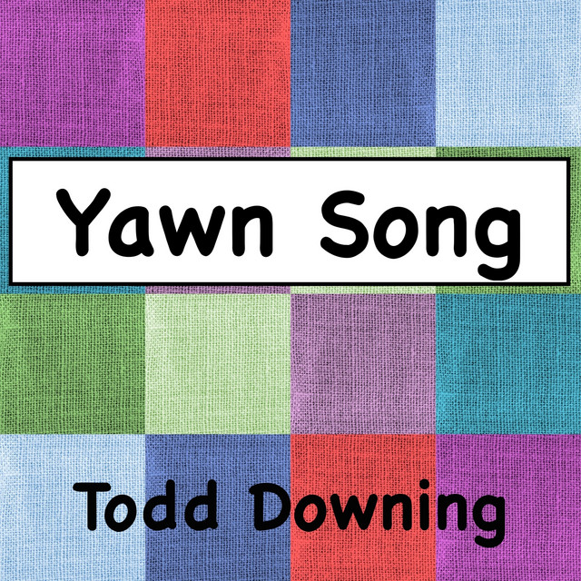 Yawn Song by Todd Downing
