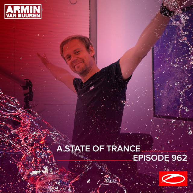 ASOT 962 - A State Of Trance Episode 962 (Including A State Of Trance 2020)